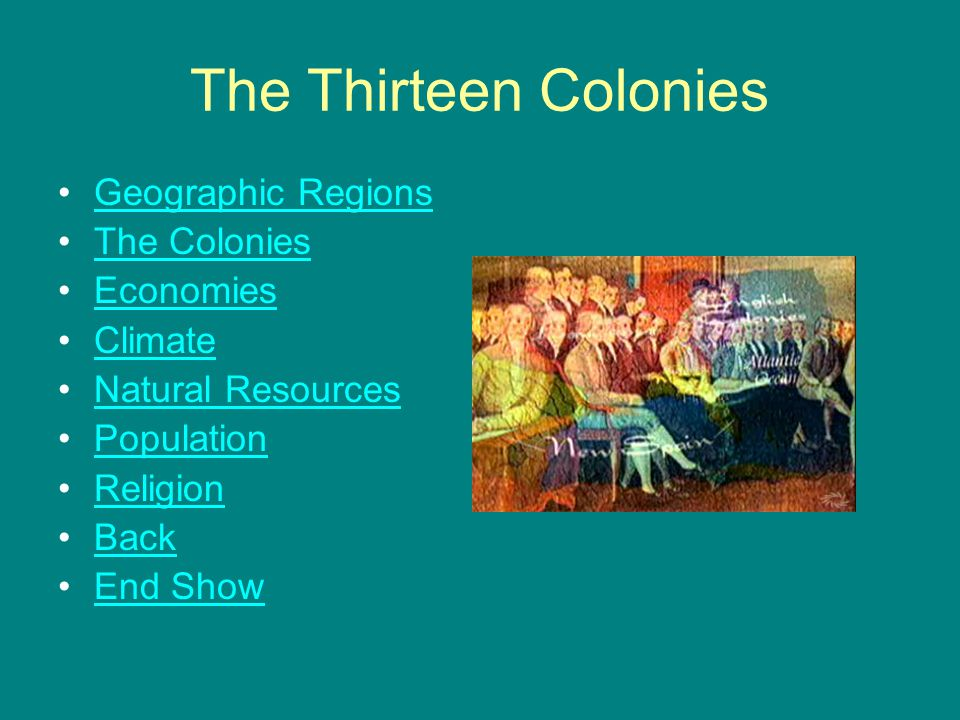 The Thirteen Colonies Geographic Regions The Colonies Economies