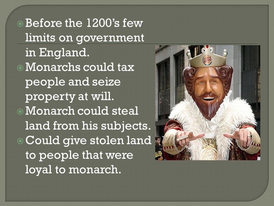 Before the 1200's few limits on government in England.