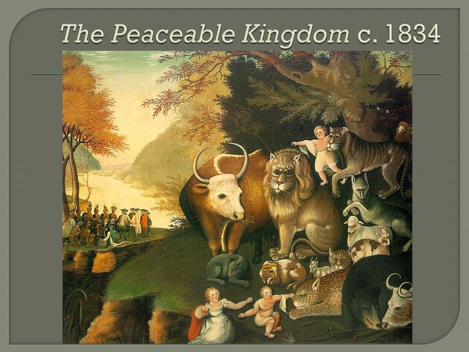 The Peaceable Kingdom c. 1834