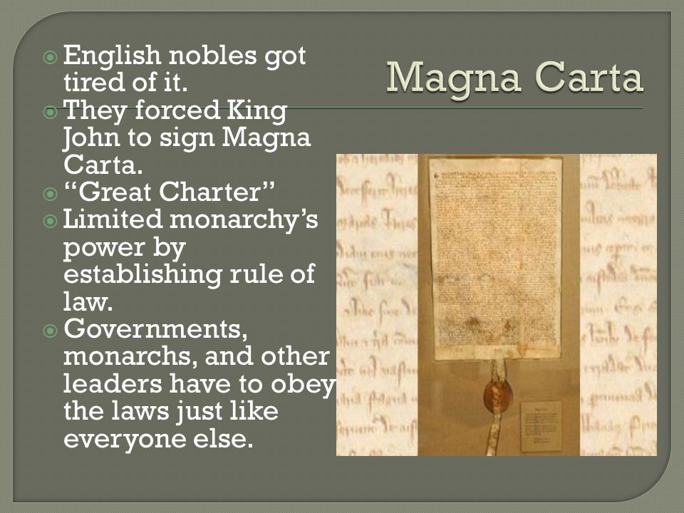 Magna Carta English nobles got tired of it.