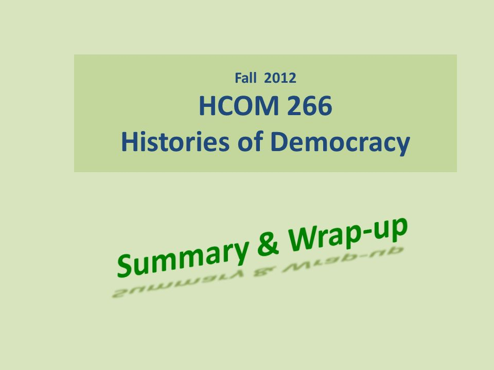 Fall 2012 HCOM 266 Histories of Democracy