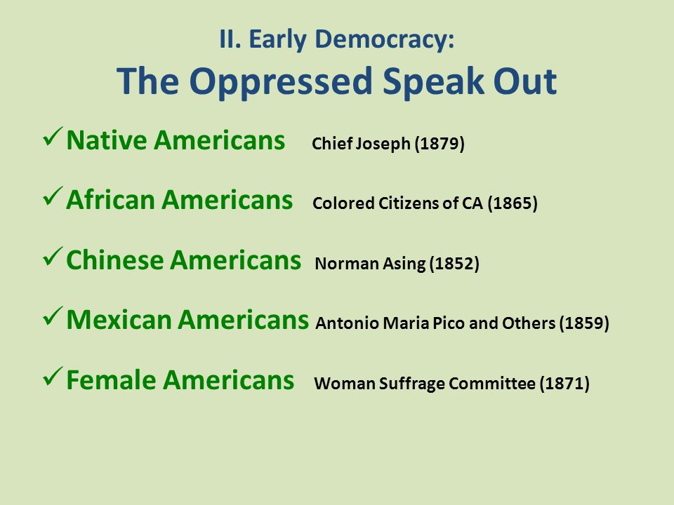 II. Early Democracy: The Oppressed Speak Out