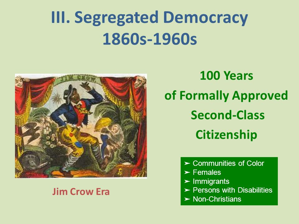 III. Segregated Democracy 1860s-1960s