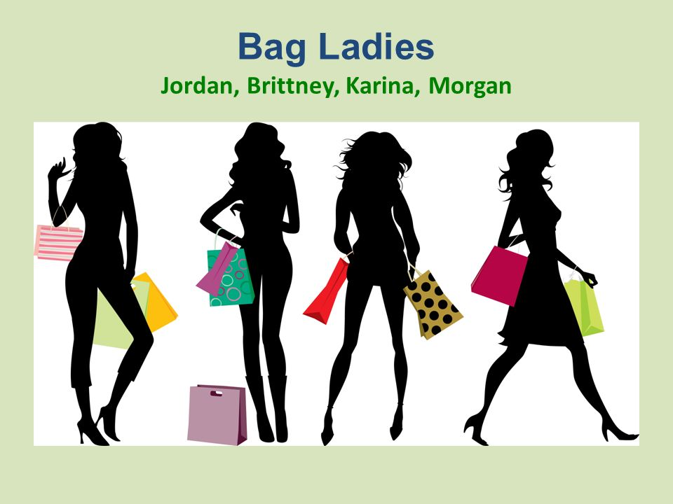 Bag Ladies Jordan, Brittney, Karina, Morgan
