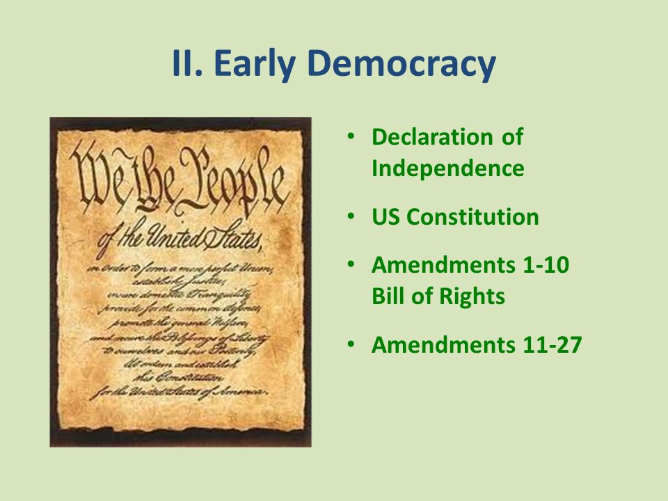 II. Early Democracy Declaration of Independence US Constitution