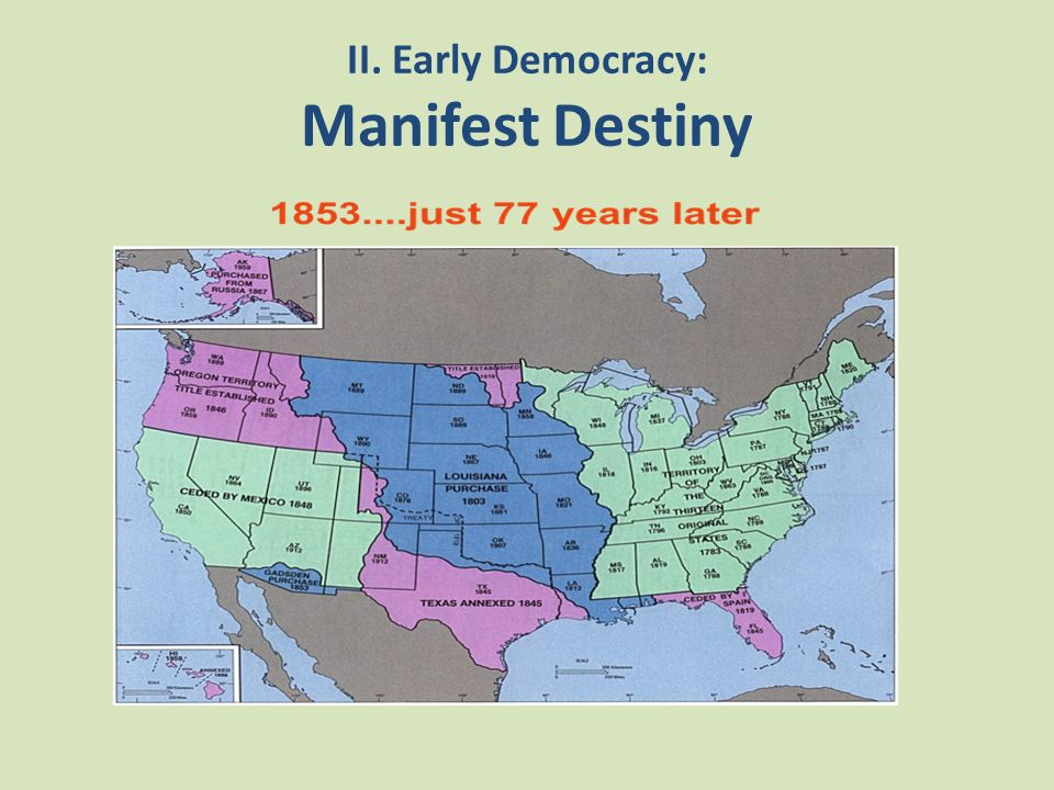 II. Early Democracy: Manifest Destiny