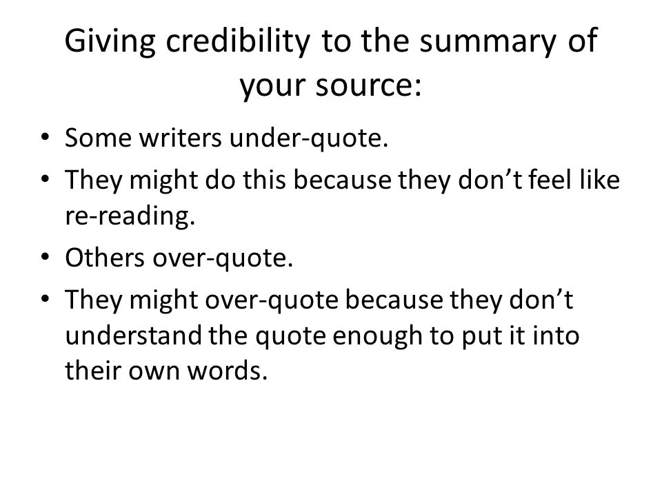 Giving credibility to the summary of your source: