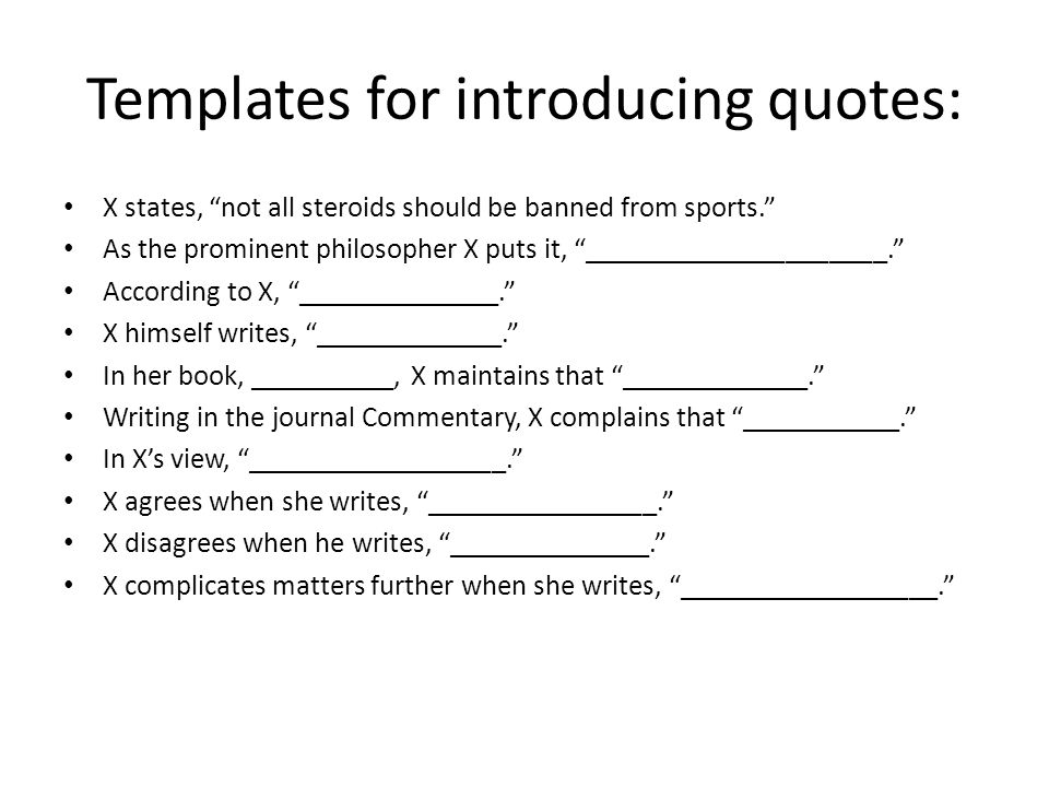 Templates for introducing quotes: