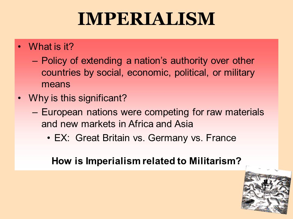 How is Imperialism related to Militarism