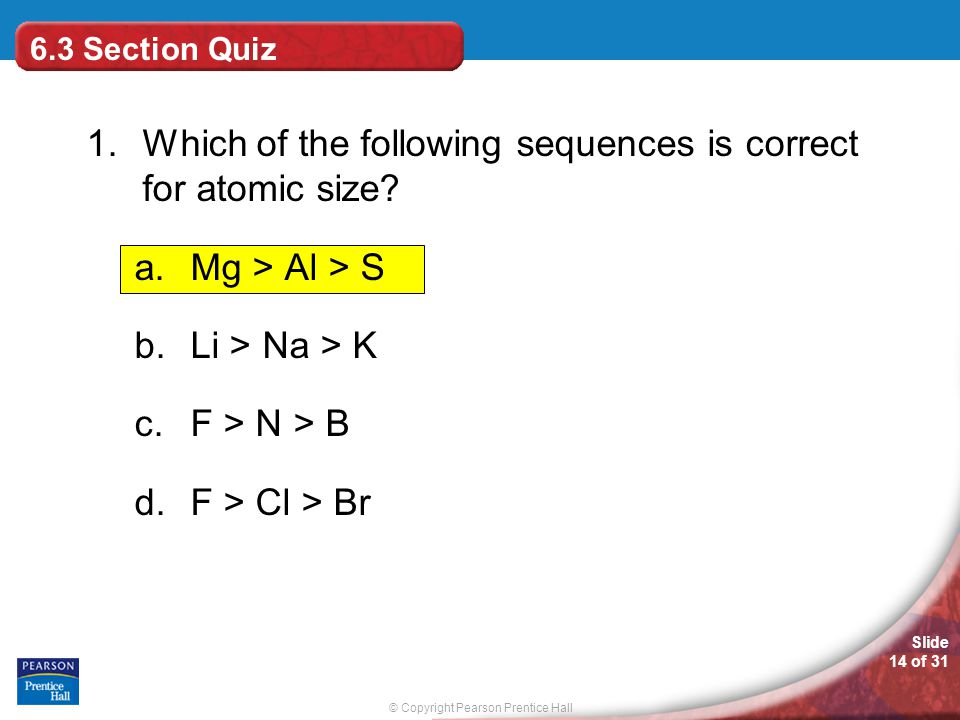 1. Which of the following sequences is correct for atomic size