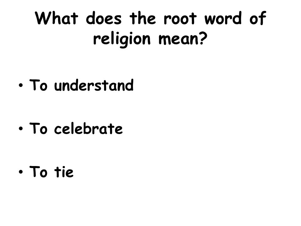 What does the root word of religion mean