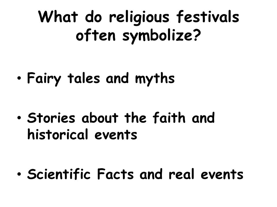 What do religious festivals often symbolize