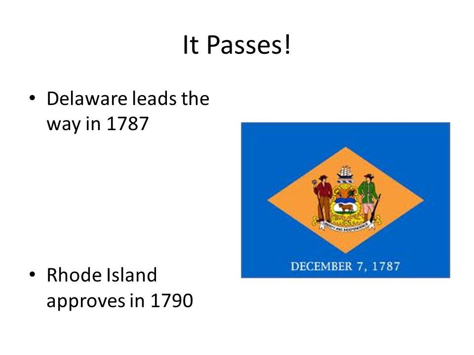 It Passes! Delaware leads the way in 1787