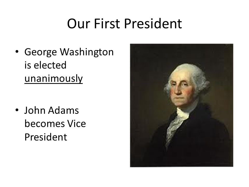 Our First President George Washington is elected unanimously