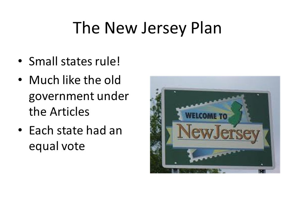 The New Jersey Plan Small states rule!