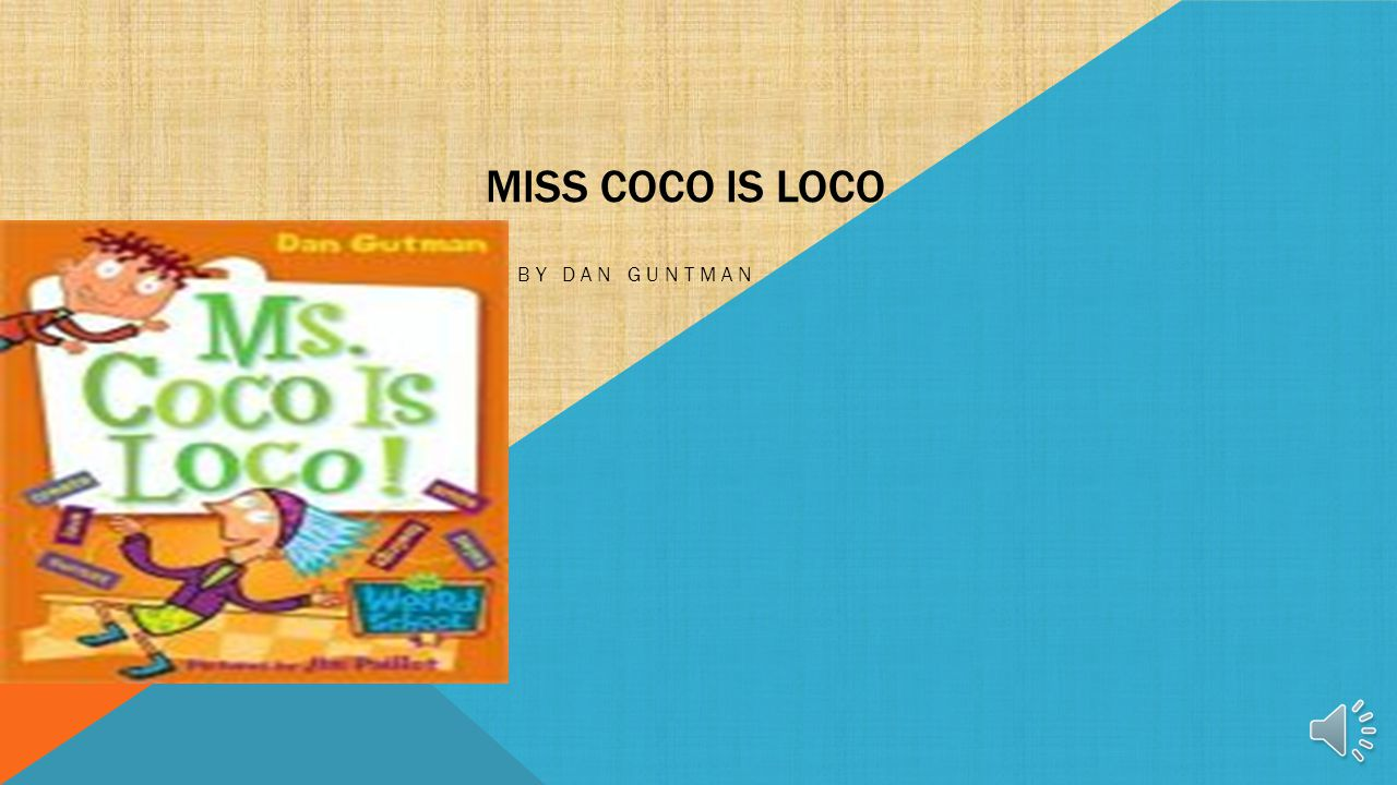 Miss coco is loco By Dan Guntman
