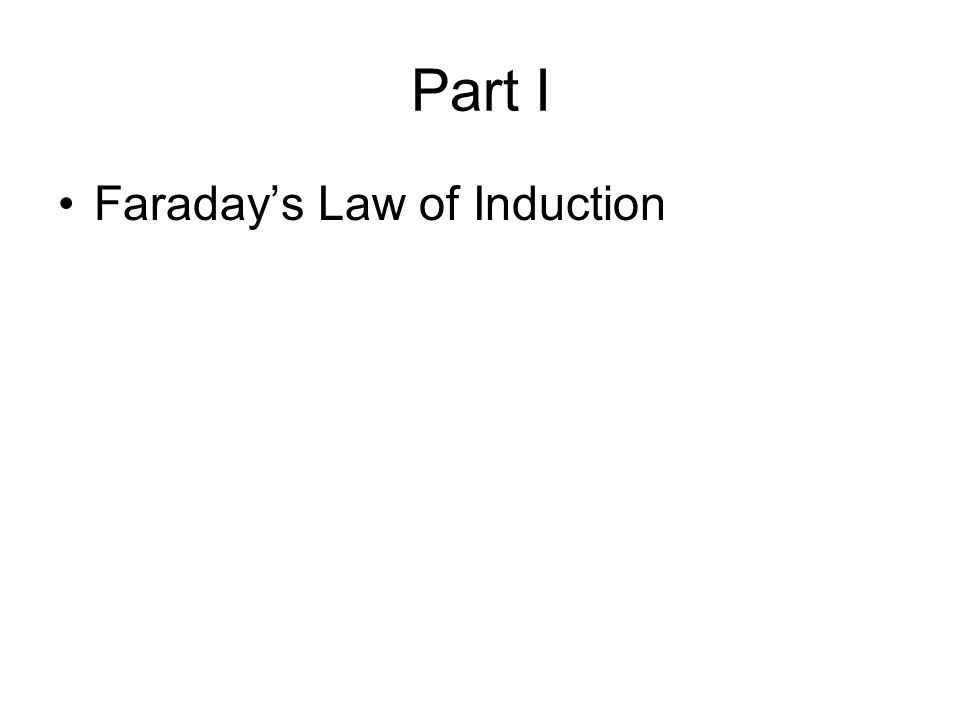 Part I Faraday's Law of Induction