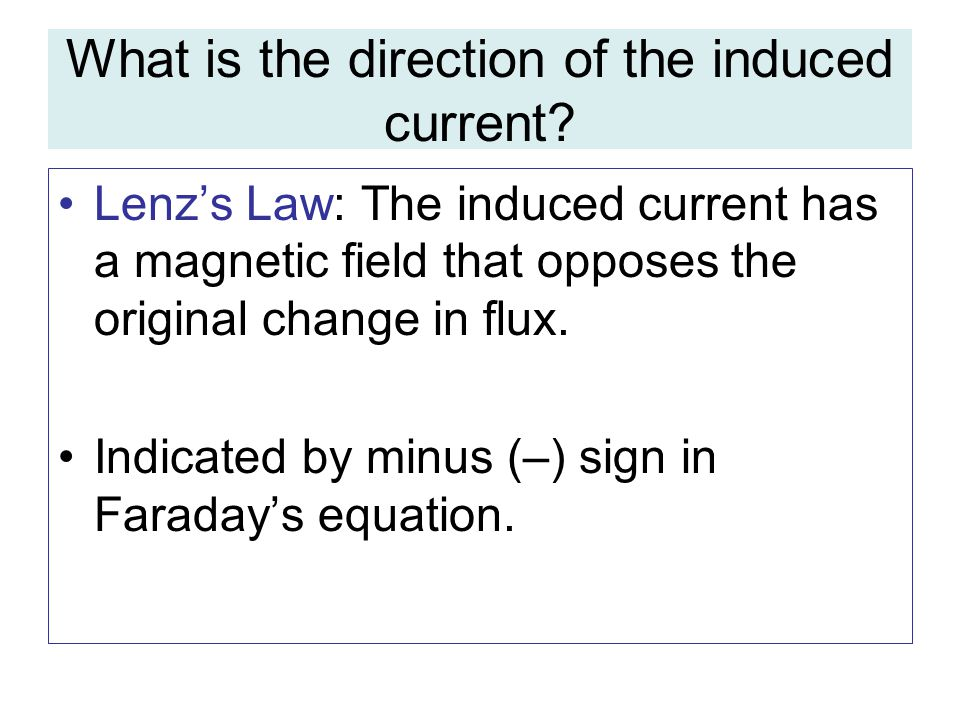 What is the direction of the induced current