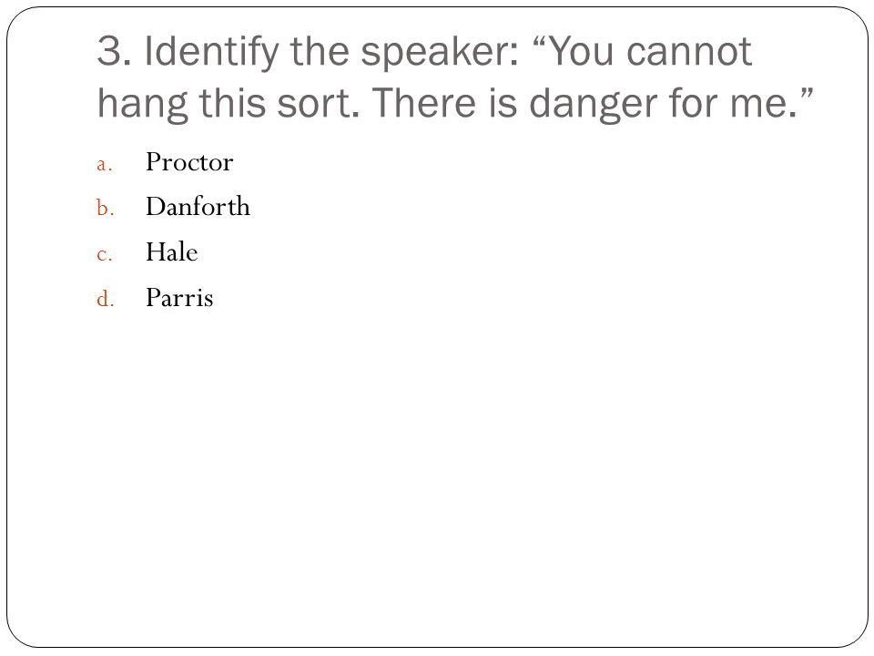 3. Identify the speaker: You cannot hang this sort