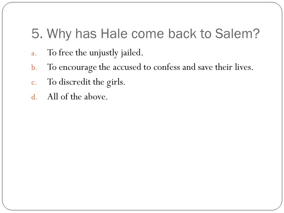 5. Why has Hale come back to Salem