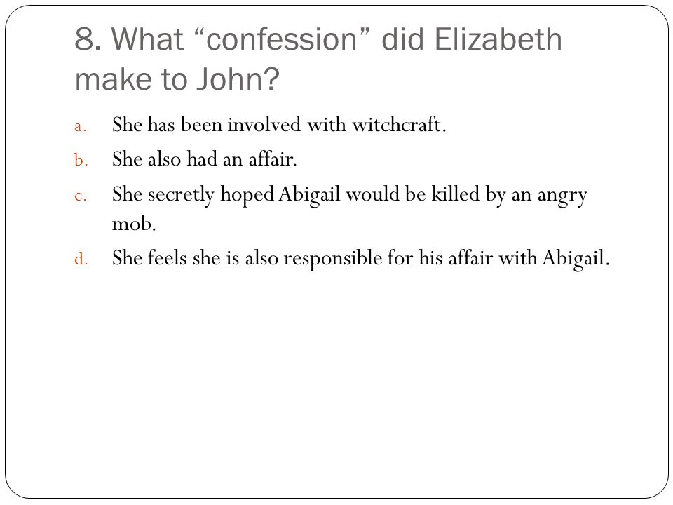 8. What confession did Elizabeth make to John