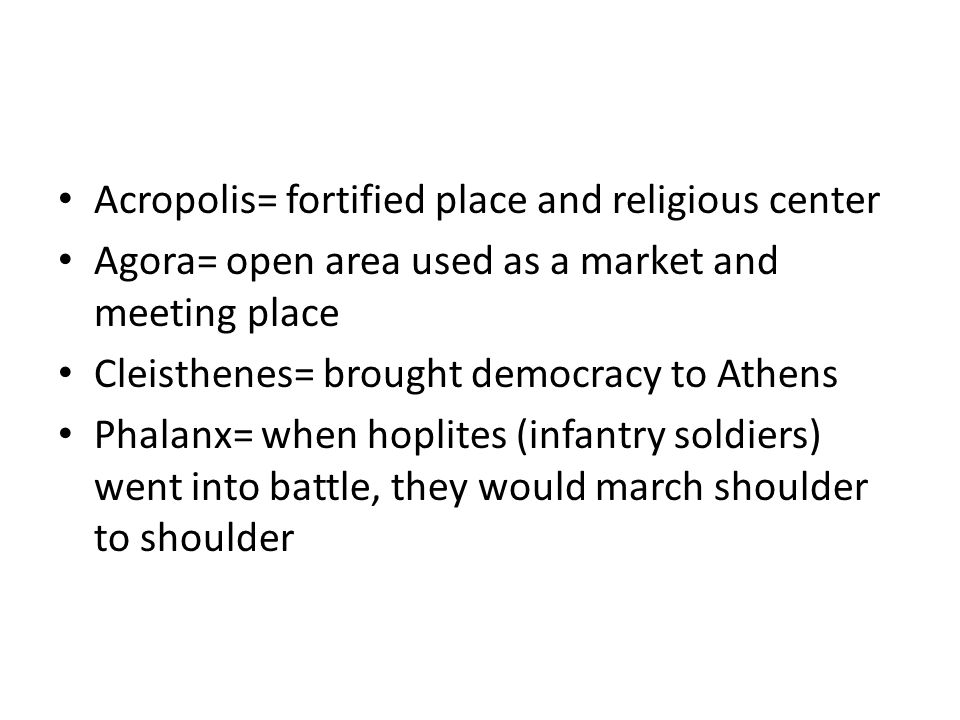 Acropolis= fortified place and religious center