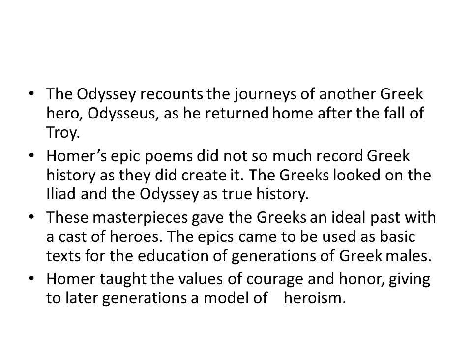 The Odyssey recounts the journeys of another Greek hero, Odysseus, as he returned home after the fall of Troy.