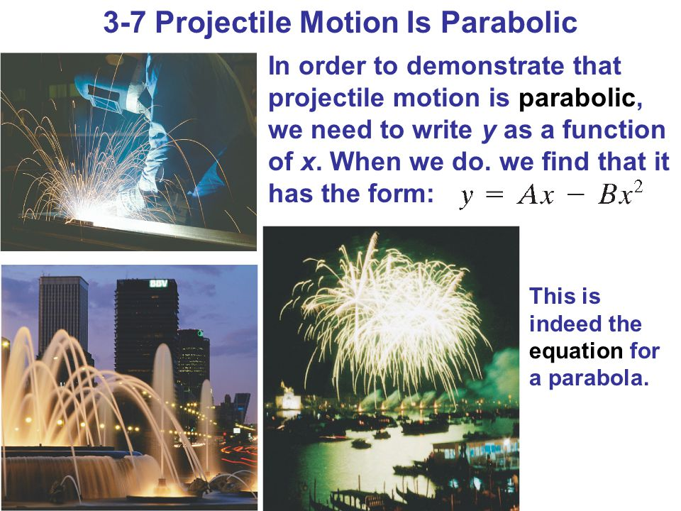 3-7 Projectile Motion Is Parabolic