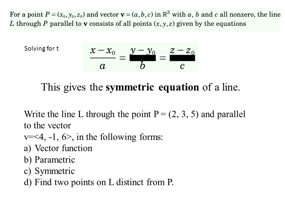 This gives the symmetric equation of a line.
