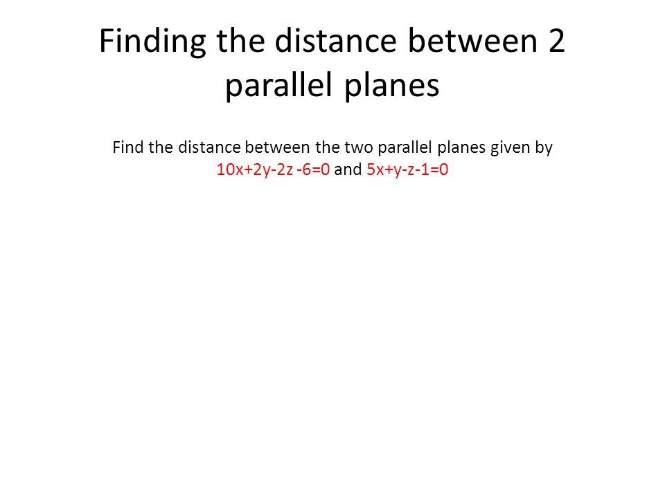 Finding the distance between 2 parallel planes