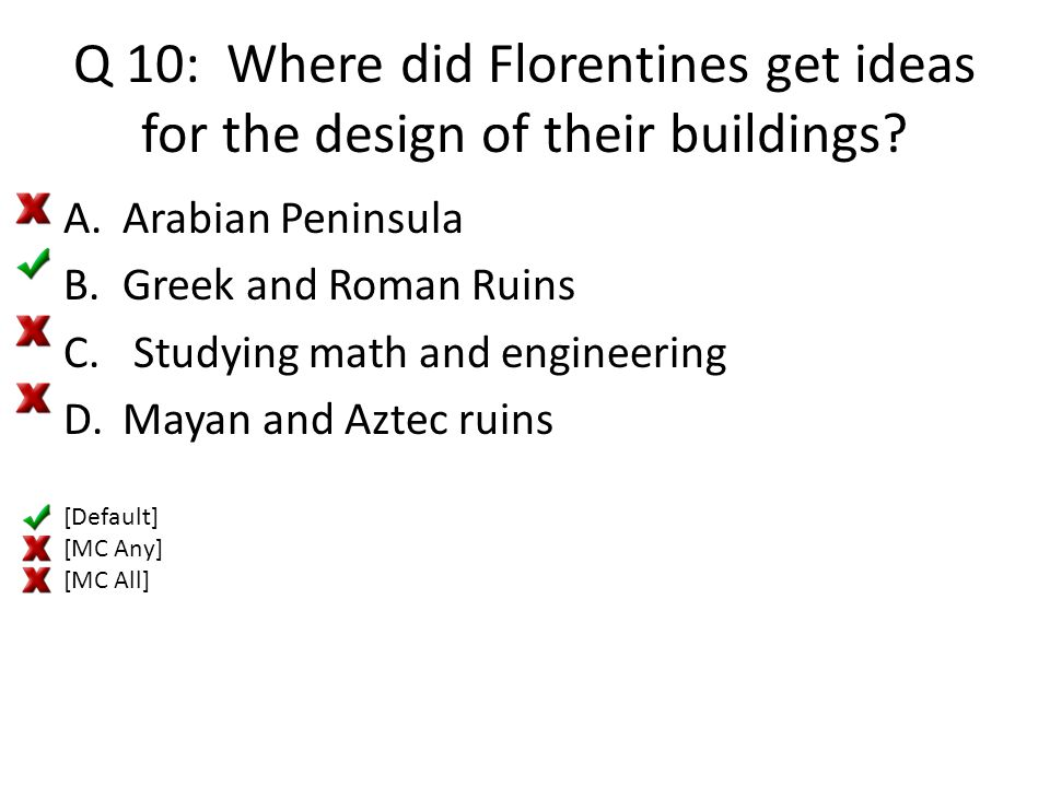 Q 10: Where did Florentines get ideas for the design of their buildings