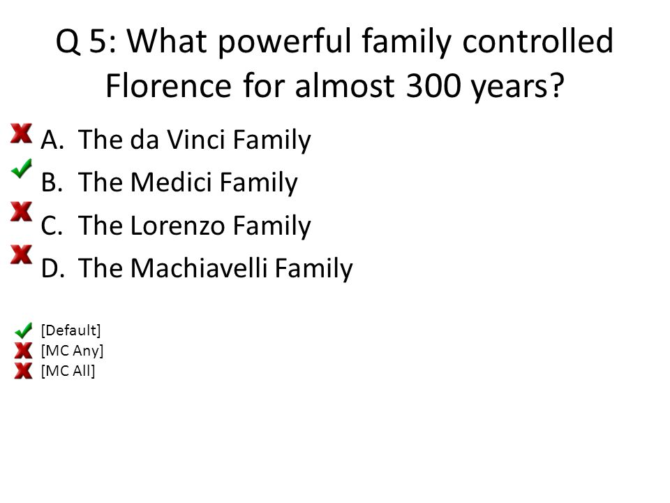 Q 5: What powerful family controlled Florence for almost 300 years