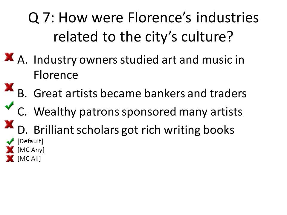 Q 7: How were Florence's industries related to the city's culture