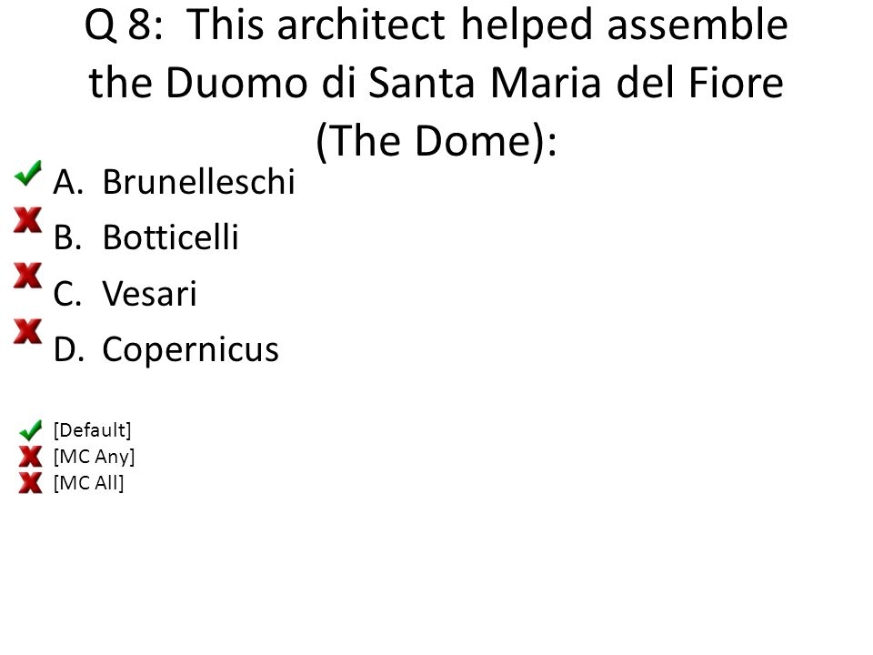 Q 8: This architect helped assemble the Duomo di Santa Maria del Fiore (The Dome):