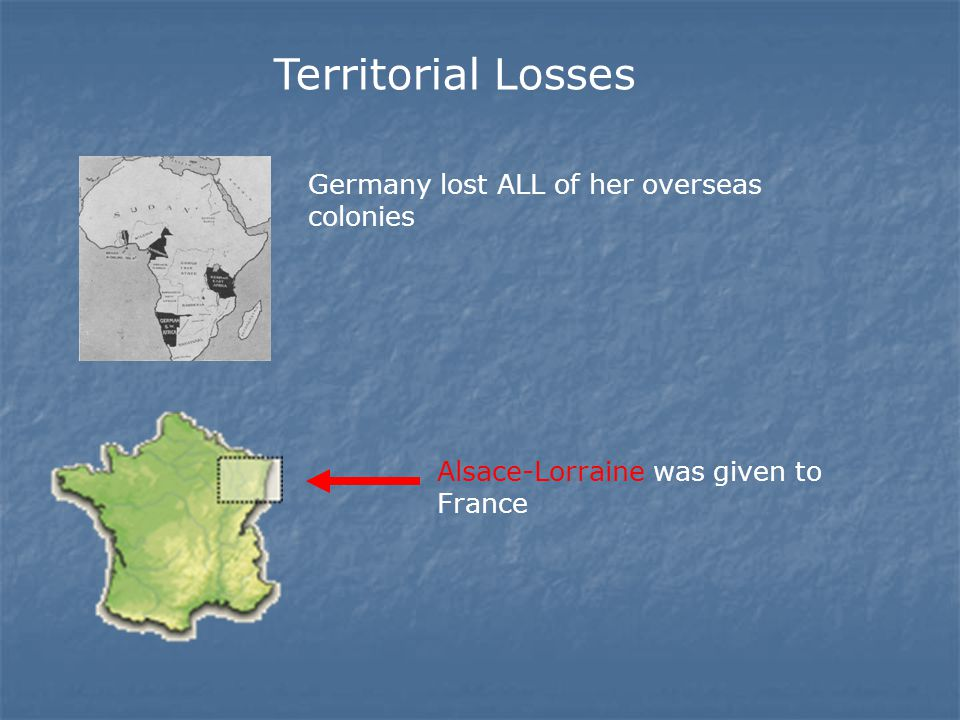 Territorial Losses Germany lost ALL of her overseas colonies