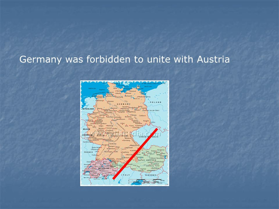 Germany was forbidden to unite with Austria