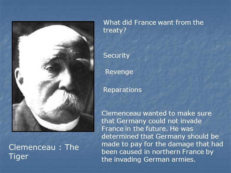 Clemenceau : The Tiger What did France want from the treaty Security