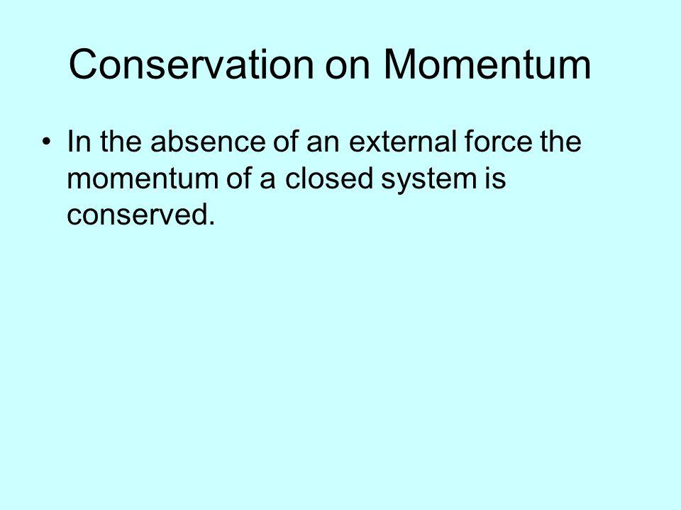 Conservation on Momentum