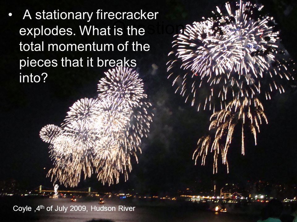 A stationary firecracker explodes