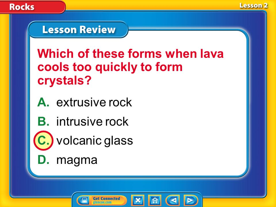 Which of these forms when lava cools too quickly to form crystals