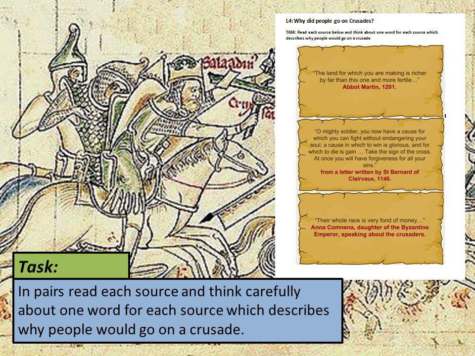 Task: In pairs read each source and think carefully about one word for each source which describes why people would go on a crusade.
