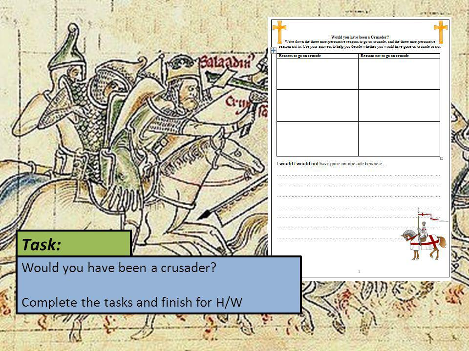 Task: Would you have been a crusader