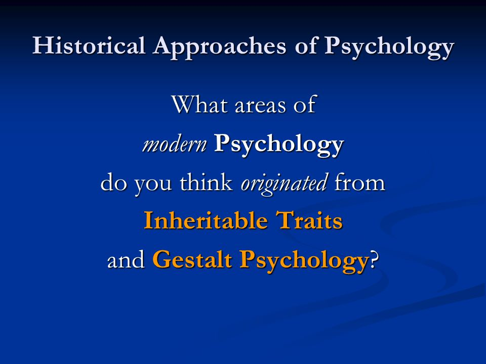 Historical Approaches of Psychology