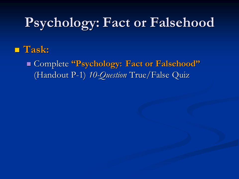 Psychology: Fact or Falsehood