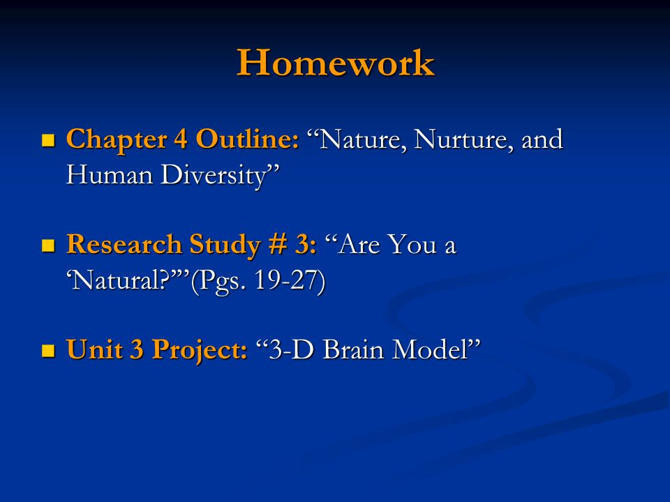 Homework Chapter 4 Outline: Nature, Nurture, and Human Diversity