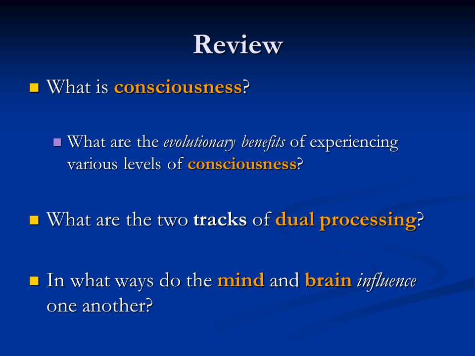 Review What is consciousness