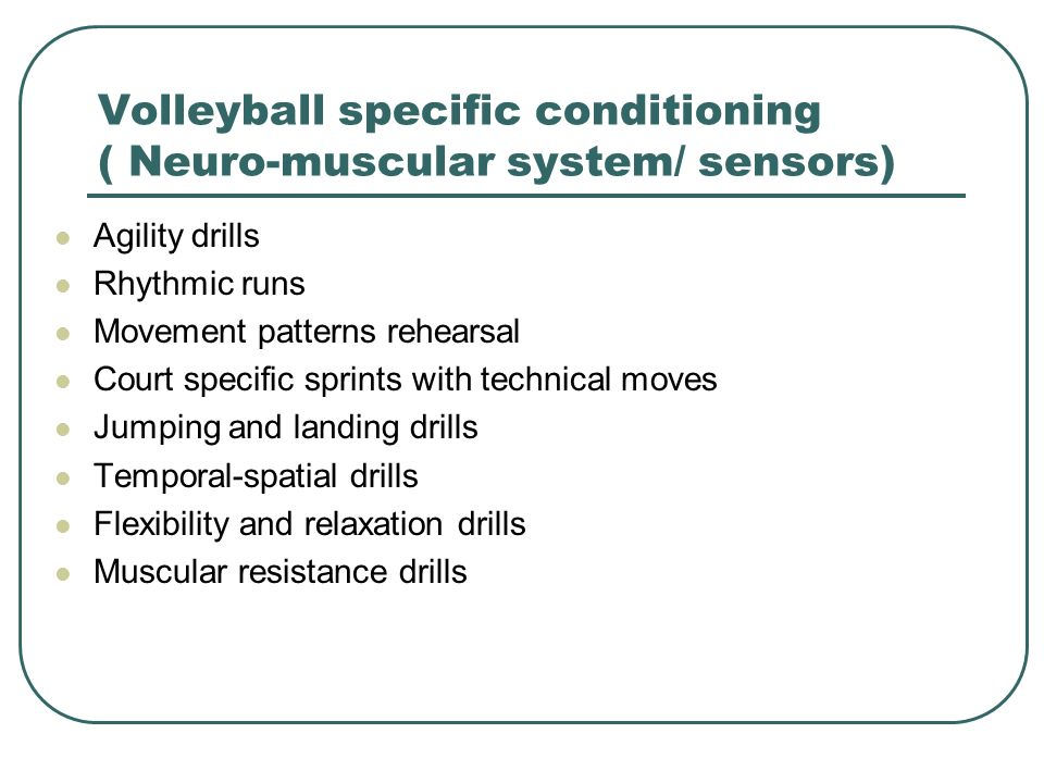 Volleyball specific conditioning ( Neuro-muscular system/ sensors)