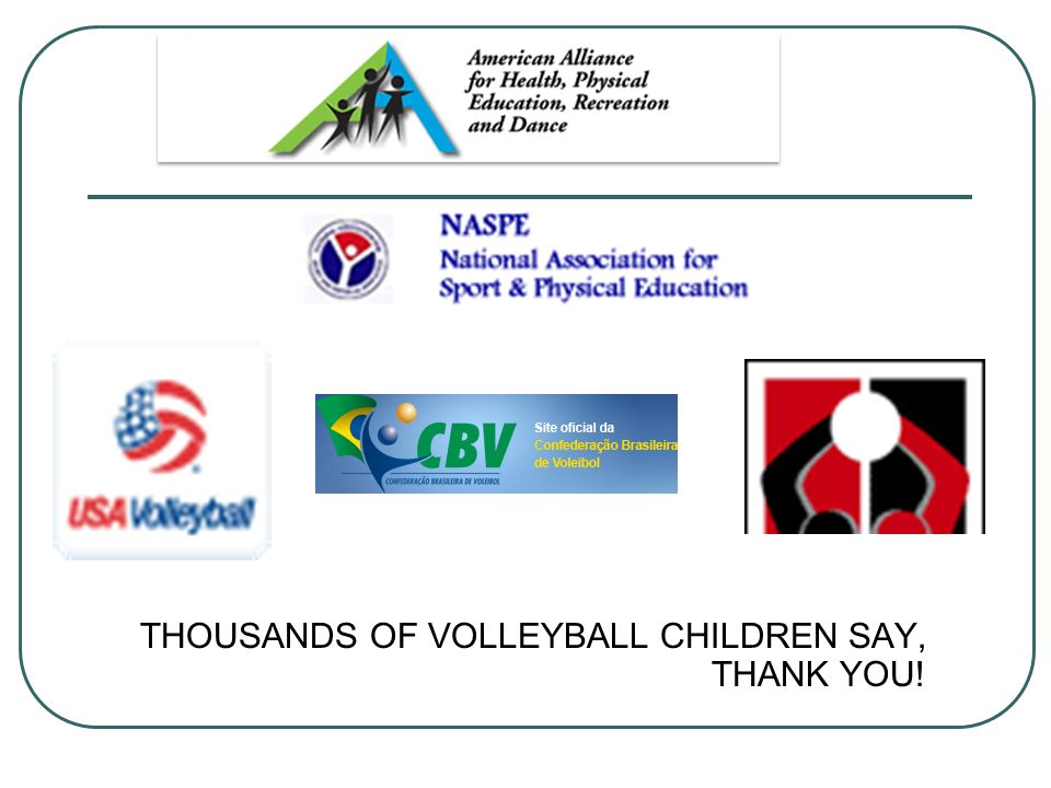 THOUSANDS OF VOLLEYBALL CHILDREN SAY, THANK YOU!