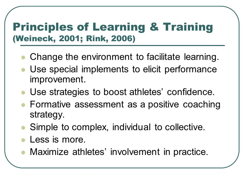 Principles of Learning & Training (Weineck, 2001; Rink, 2006)