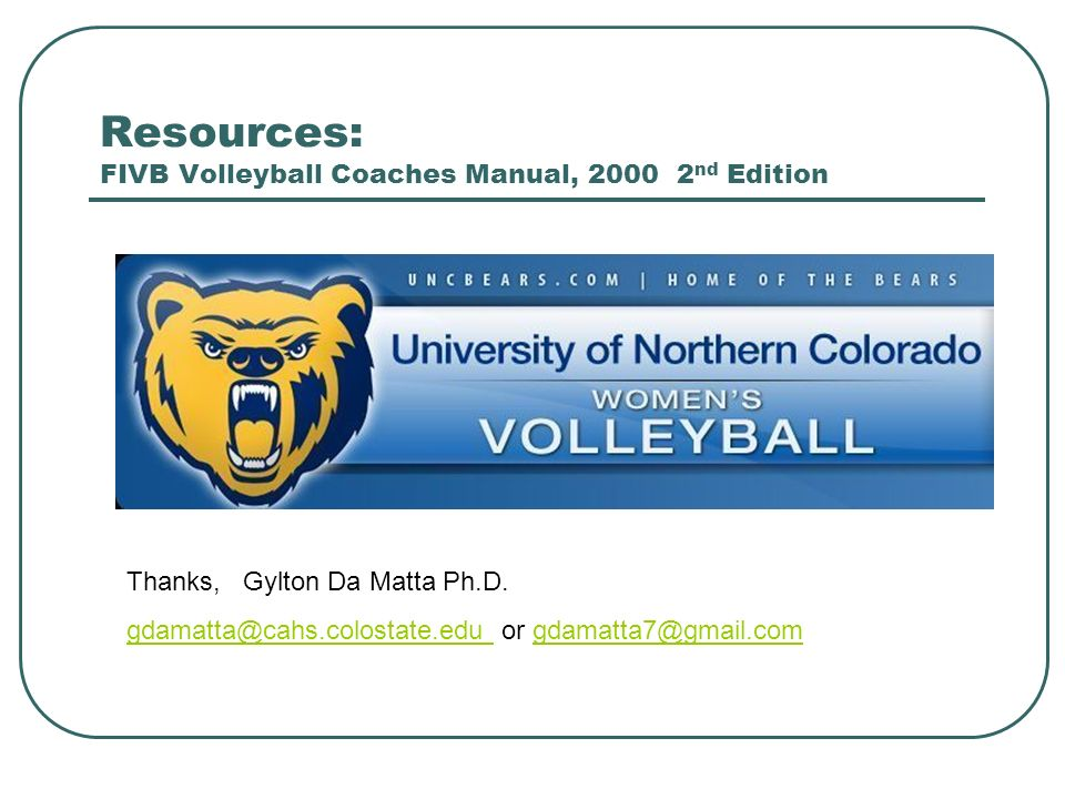 Resources: FIVB Volleyball Coaches Manual, 2000 2nd Edition